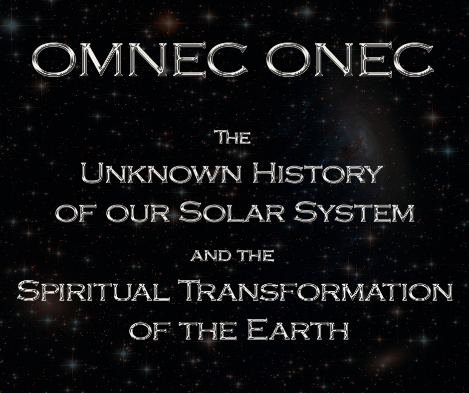 The Unknown History of our Solar System and the Spiritual Transformation of the Earth