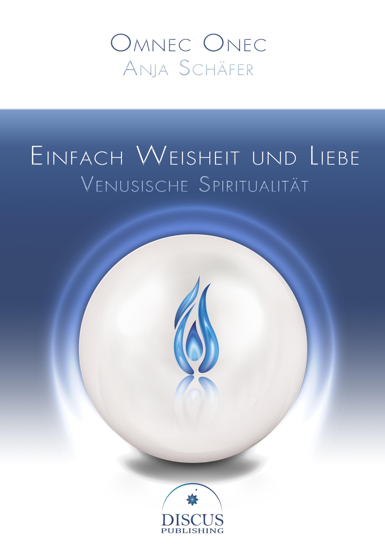 """""""Einfach Weisheit und Liebe – Venusische Spiritualität""""- Paperback und Ebook"""